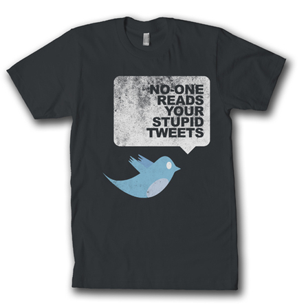 Your Stupid Tweets : Bird Version - Men's Tee tee by TweetTees. Available from MySoti.com.